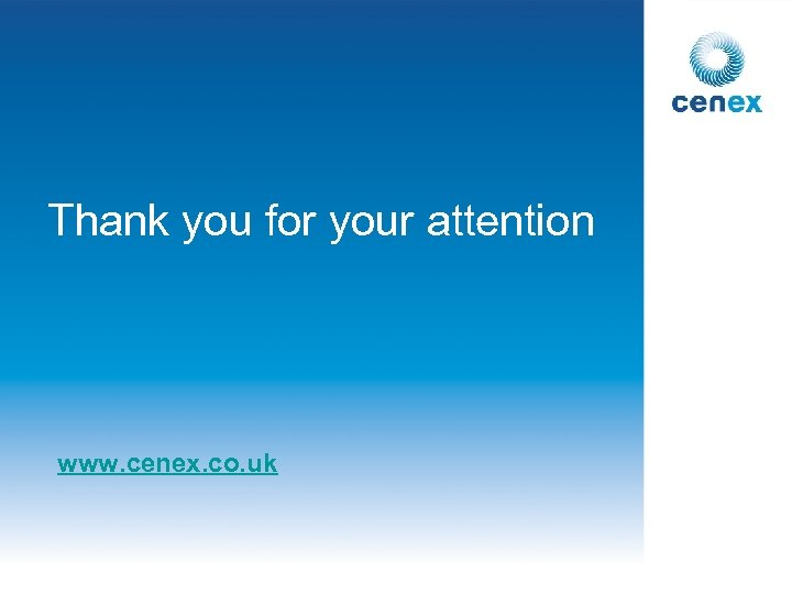 Thank you for your attention www. cenex. co. uk