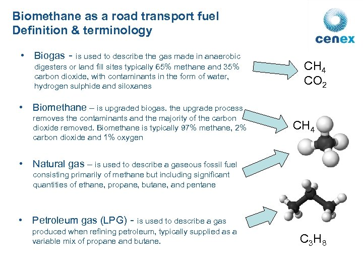 Biomethane as a road transport fuel Definition & terminology • Biogas - is used