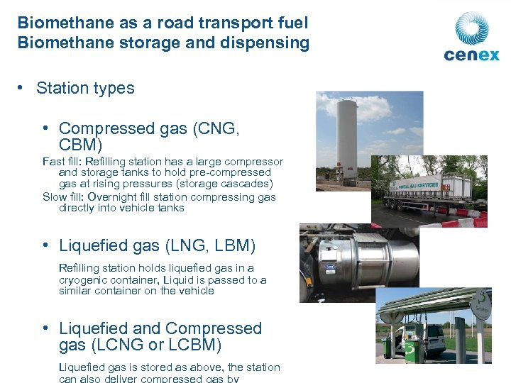 Biomethane as a road transport fuel Biomethane storage and dispensing • Station types •