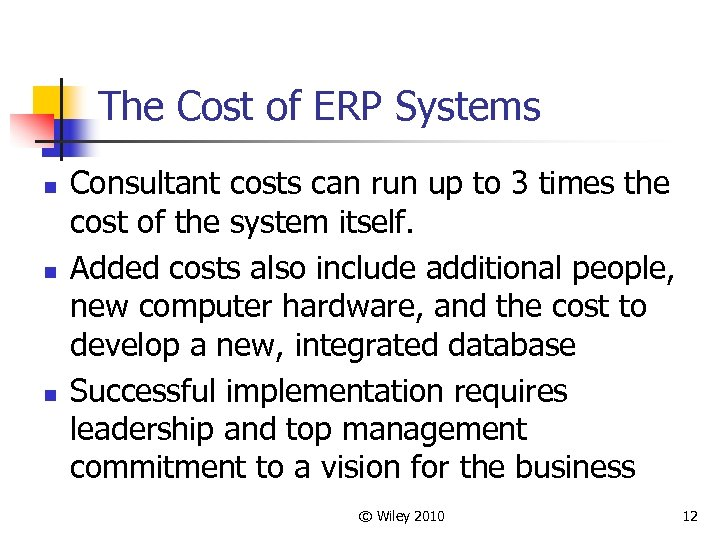The Cost of ERP Systems n n n Consultant costs can run up to