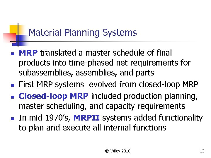 Material Planning Systems n n MRP translated a master schedule of final products into
