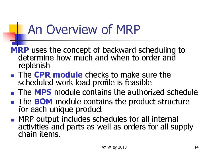 An Overview of MRP uses the concept of backward scheduling to determine how much