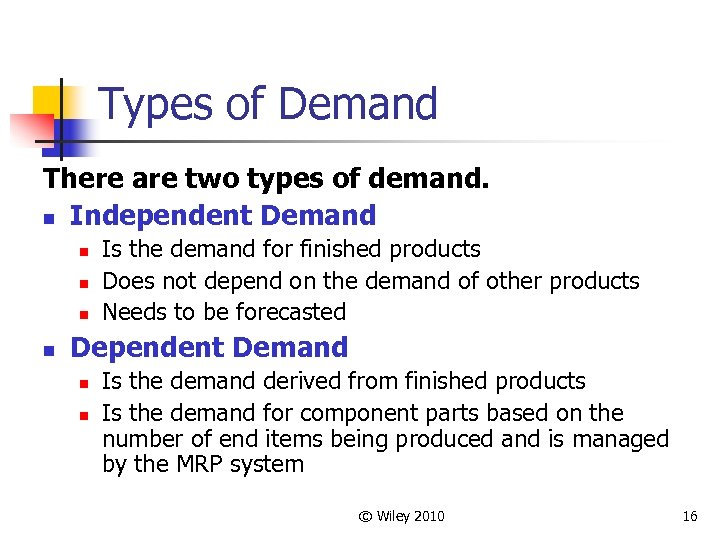 Types of Demand There are two types of demand. n Independent Demand n n