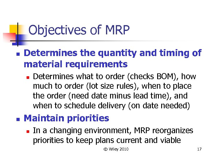 Objectives of MRP n Determines the quantity and timing of material requirements n n