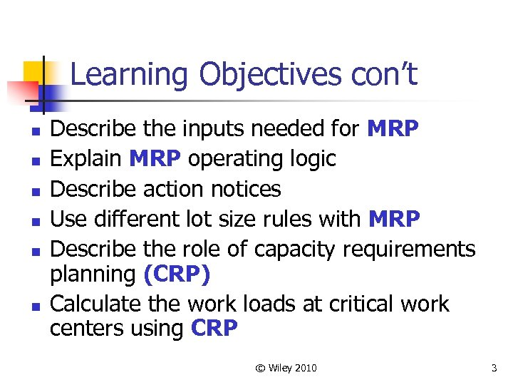 Learning Objectives con't n n n Describe the inputs needed for MRP Explain MRP