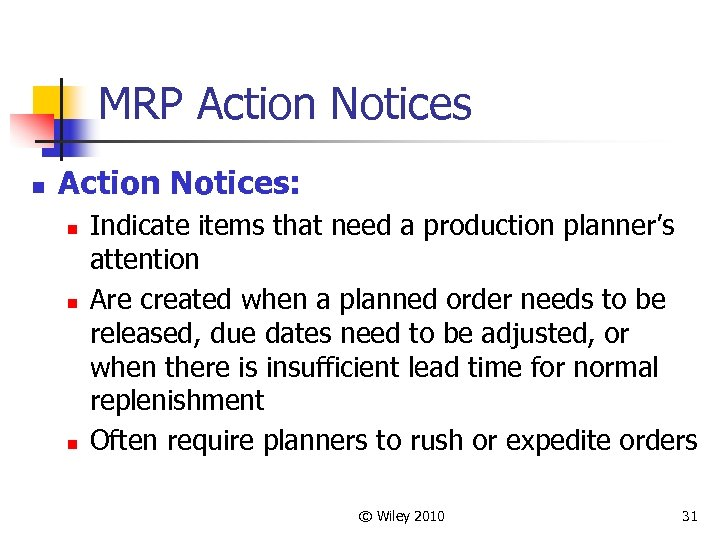 MRP Action Notices n Action Notices: n n n Indicate items that need a