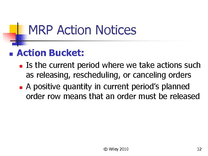 MRP Action Notices n Action Bucket: n n Is the current period where we