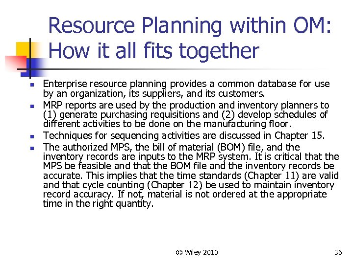 Resource Planning within OM: How it all fits together n n Enterprise resource planning