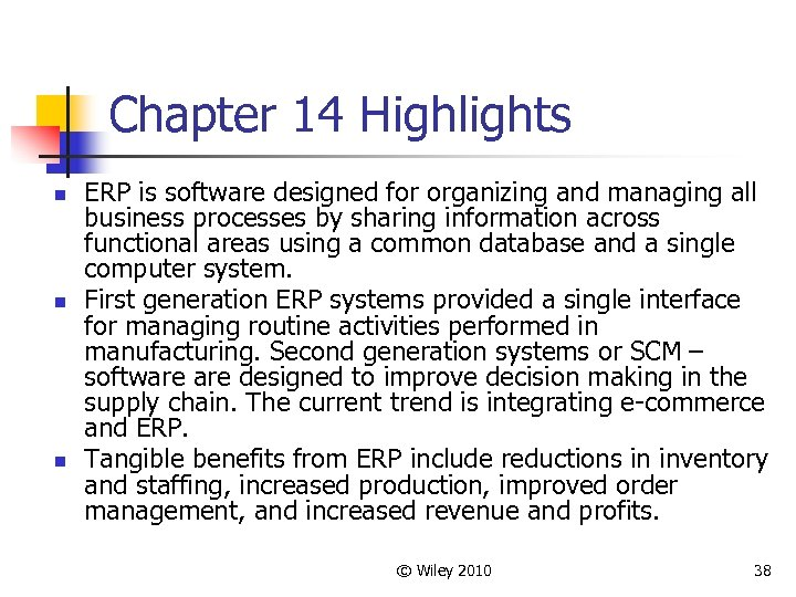 Chapter 14 Highlights n n n ERP is software designed for organizing and managing
