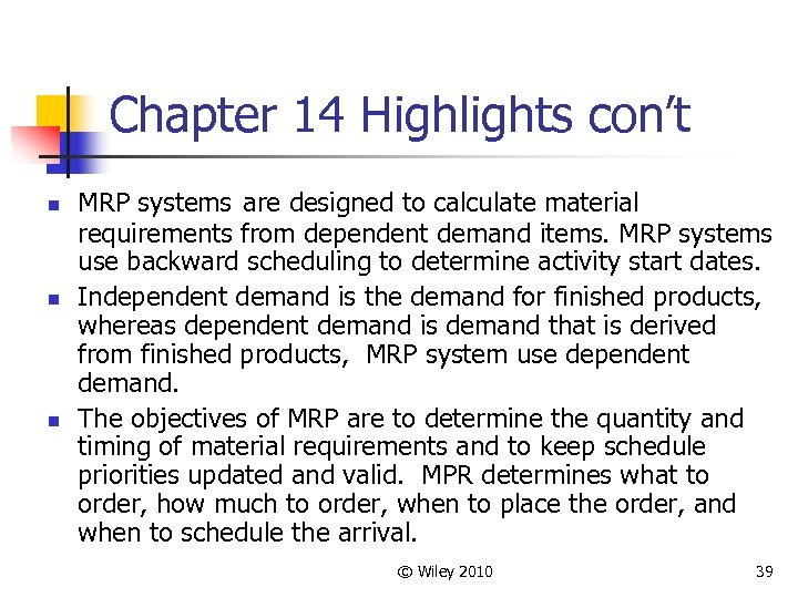 Chapter 14 Highlights con't n n n MRP systems are designed to calculate material