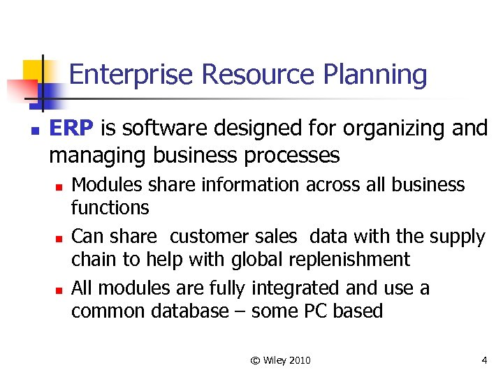 Enterprise Resource Planning n ERP is software designed for organizing and managing business processes