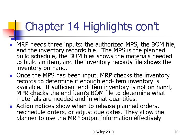 Chapter 14 Highlights con't n n n MRP needs three inputs: the authorized MPS,