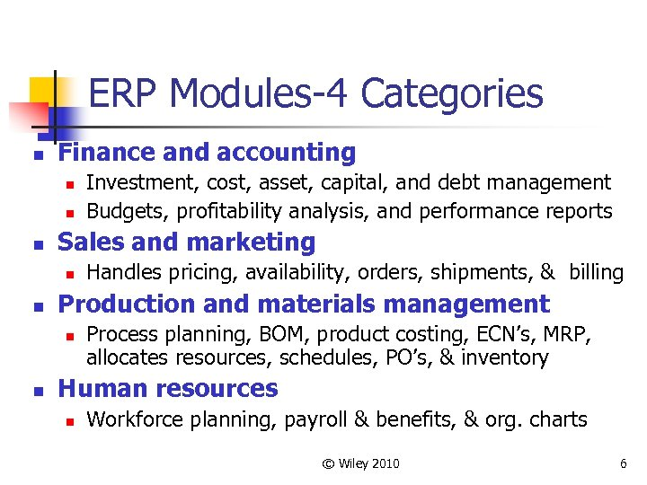 ERP Modules-4 Categories n Finance and accounting n n n Sales and marketing n