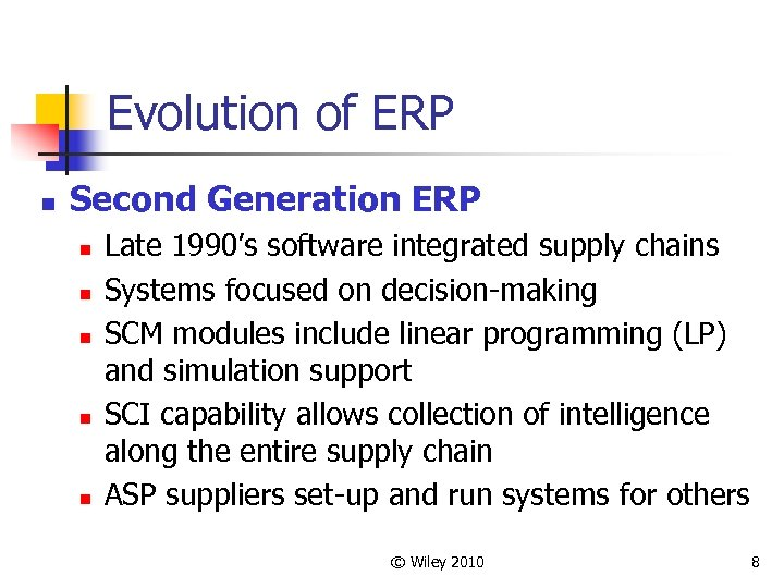 Evolution of ERP n Second Generation ERP n n n Late 1990's software integrated