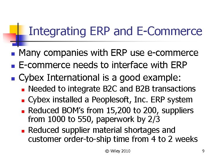 Integrating ERP and E-Commerce n n n Many companies with ERP use e-commerce E-commerce