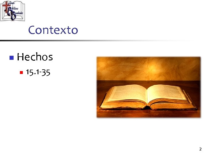Contexto n Hechos n 15. 1 -35 2