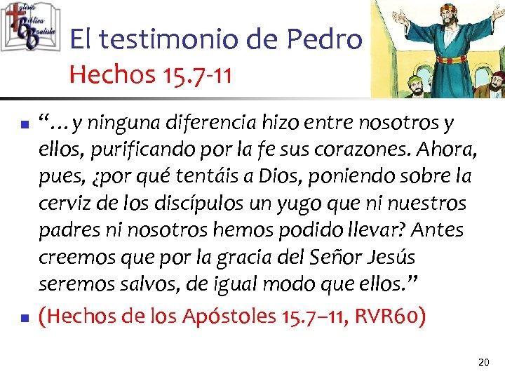 """El testimonio de Pedro Hechos 15. 7 -11 n n """"…y ninguna diferencia hizo"""