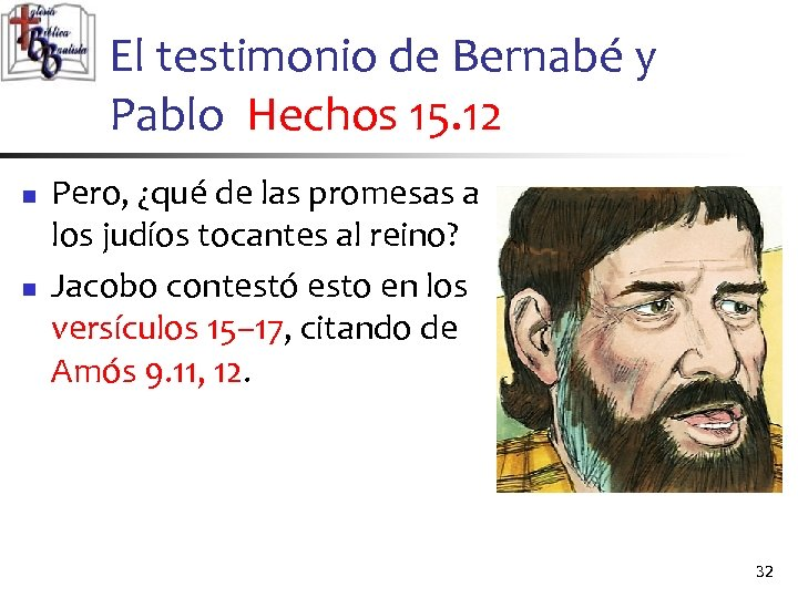 El testimonio de Bernabé y Pablo Hechos 15. 12 n n Pero, ¿qué de