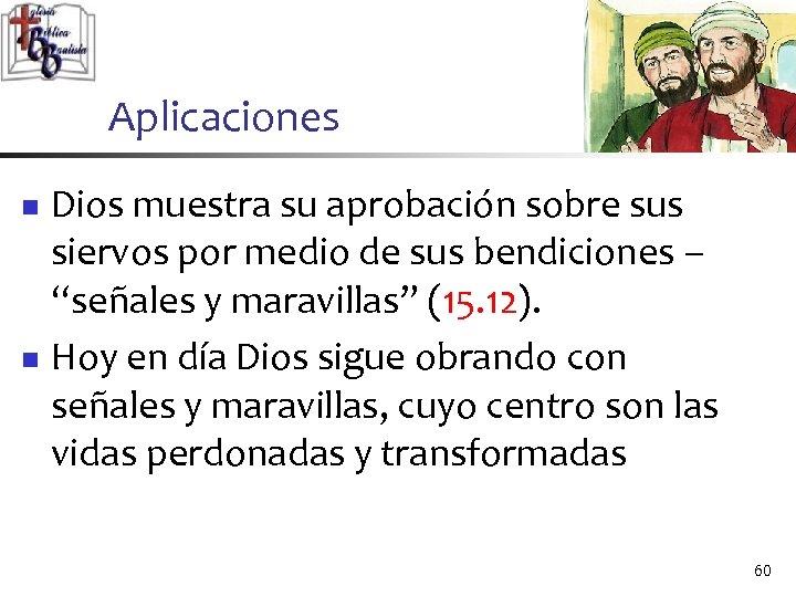 Aplicaciones Dios muestra su aprobación sobre sus siervos por medio de sus bendiciones –
