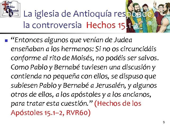 """La iglesia de Antioquía responde a la controversia Hechos 15. 1 -2 n """"Entonces"""