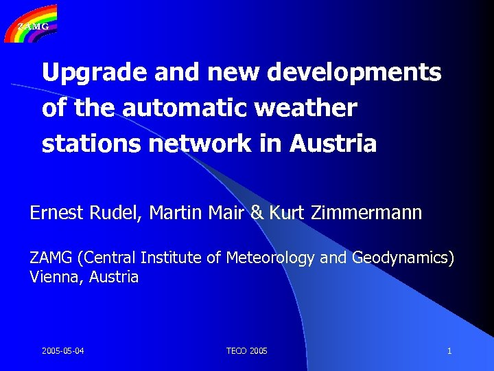 Upgrade and new developments of the automatic weather stations network in Austria Ernest Rudel,