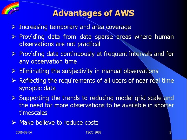 Advantages of AWS Ø Increasing temporary and area coverage Ø Providing data from data