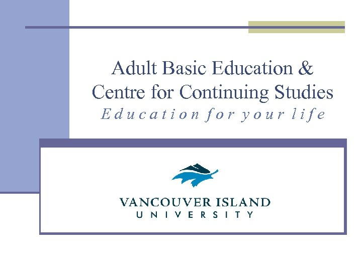 Adult Basic Education & Centre for Continuing Studies Education for your life