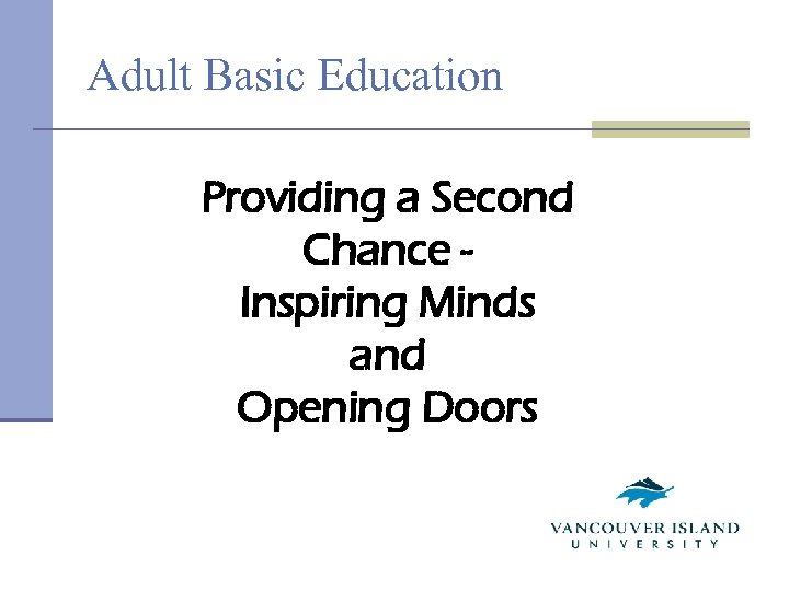 Adult Basic Education Providing a Second Chance Inspiring Minds and Opening Doors