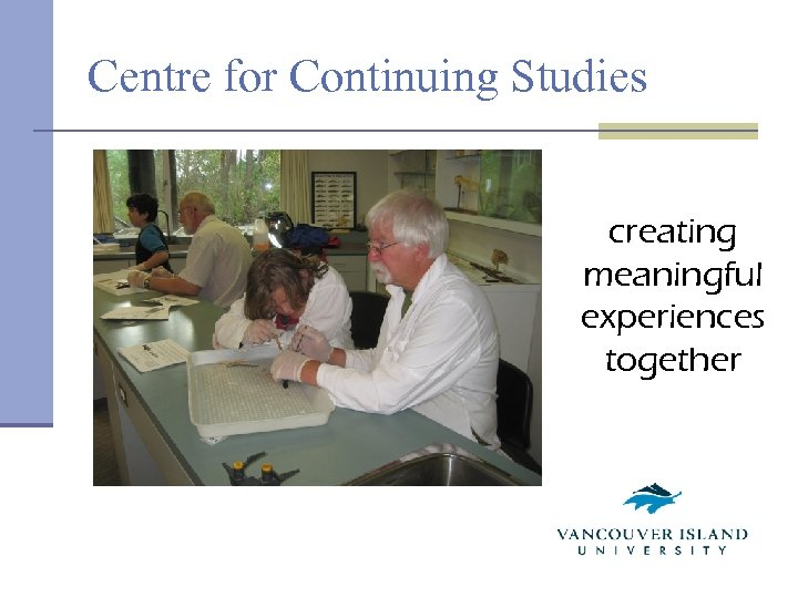 Centre for Continuing Studies creating meaningful experiences together