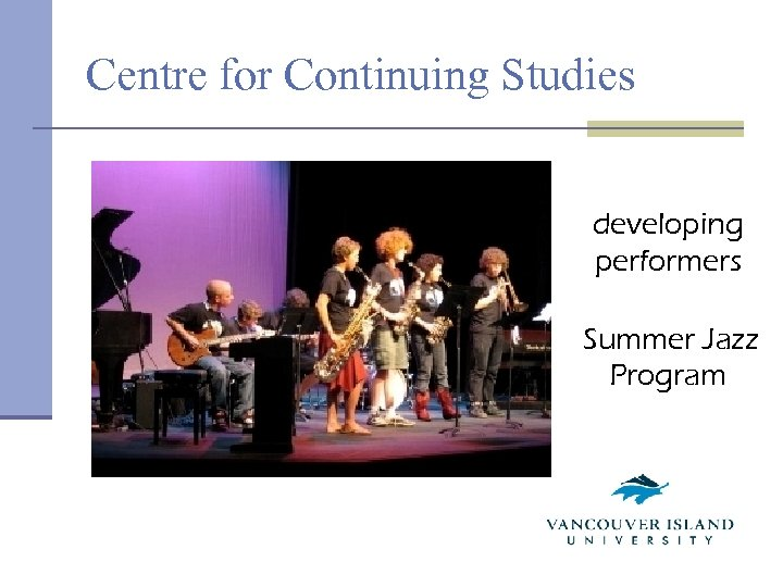 Centre for Continuing Studies developing performers Summer Jazz Program