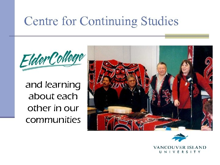 Centre for Continuing Studies and learning about each other in our communities