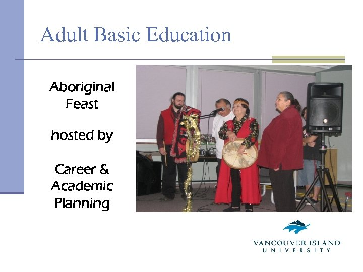 Adult Basic Education Aboriginal Feast hosted by Career & Academic Planning