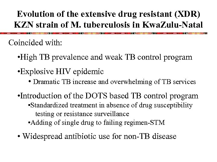 Evolution of the extensive drug resistant (XDR) KZN strain of M. tuberculosis in Kwa.