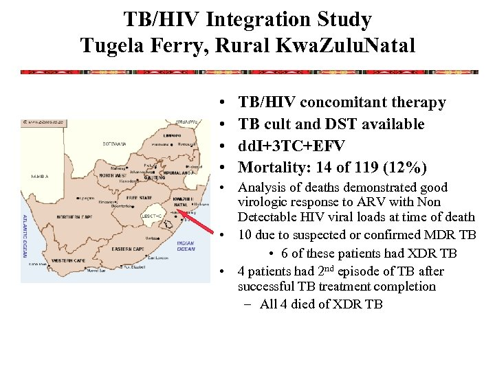 TB/HIV Integration Study Tugela Ferry, Rural Kwa. Zulu. Natal • • TB/HIV concomitant therapy