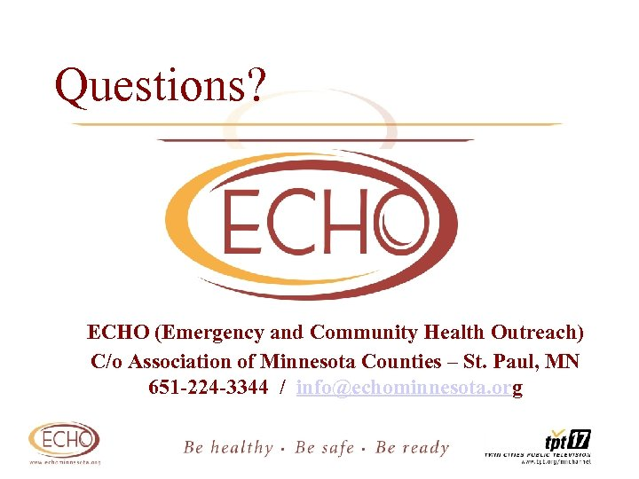 Questions? ECHO (Emergency and Community Health Outreach) C/o Association of Minnesota Counties – St.