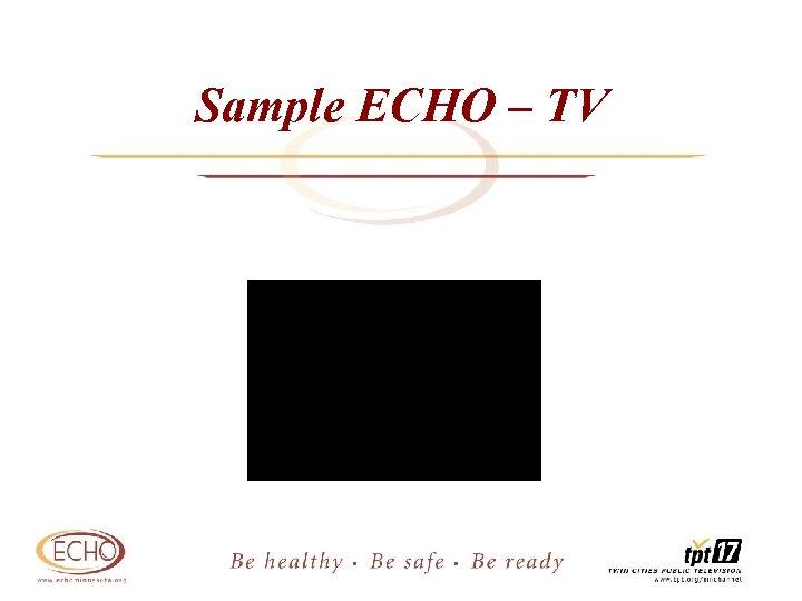 Sample ECHO – TV