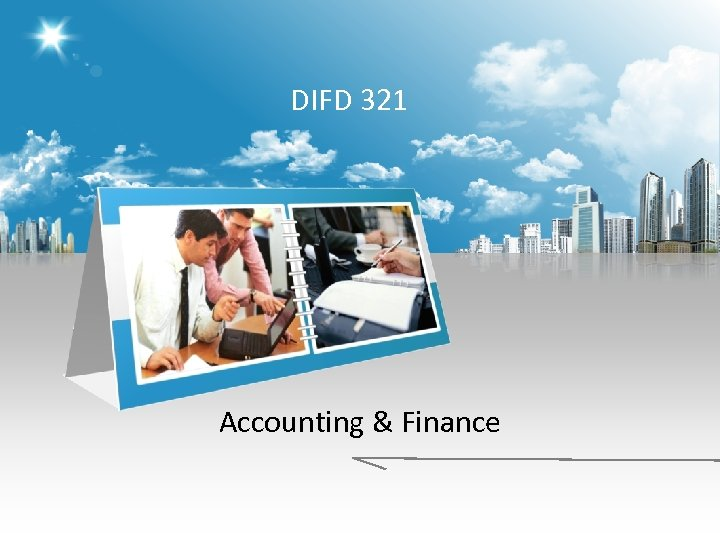 DIFD 321 Accounting & Finance