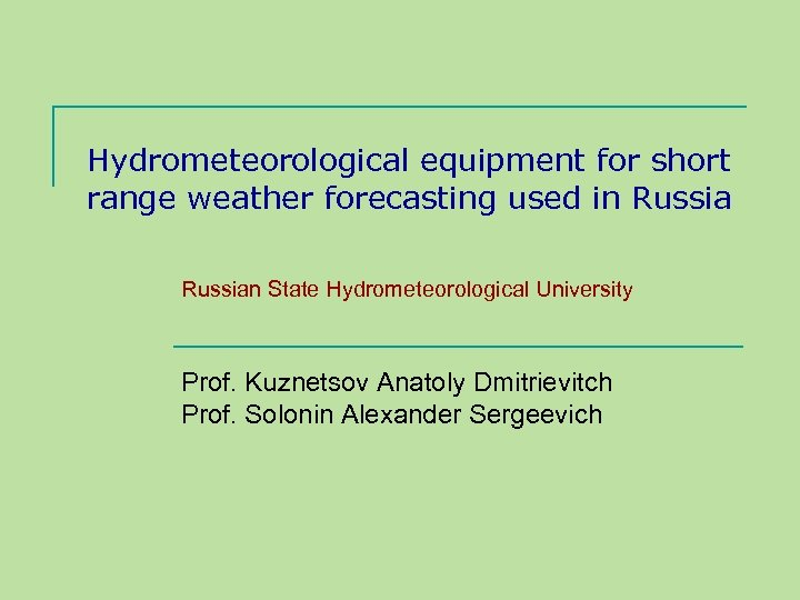 Hydrometeorological equipment for short range weather forecasting used in Russian State Hydrometeorological University Prof.
