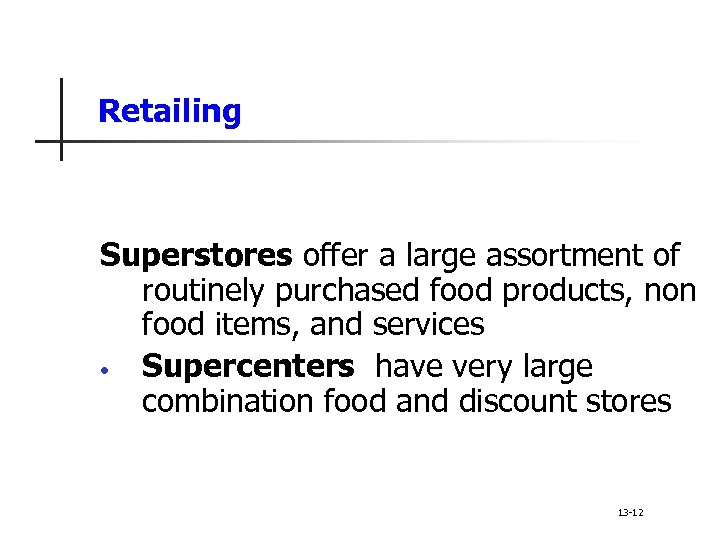 Retailing Superstores offer a large assortment of routinely purchased food products, non food items,