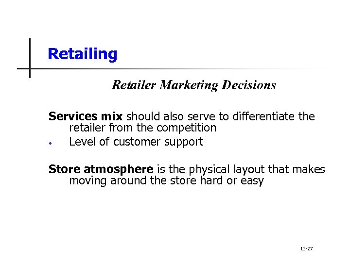 Retailing Retailer Marketing Decisions Services mix should also serve to differentiate the retailer from
