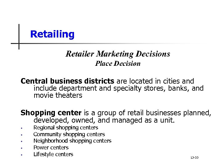 Retailing Retailer Marketing Decisions Place Decision Central business districts are located in cities and