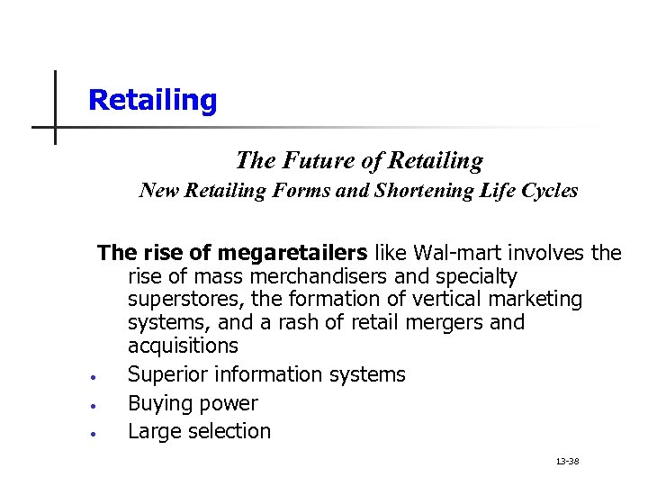 Retailing The Future of Retailing New Retailing Forms and Shortening Life Cycles The rise