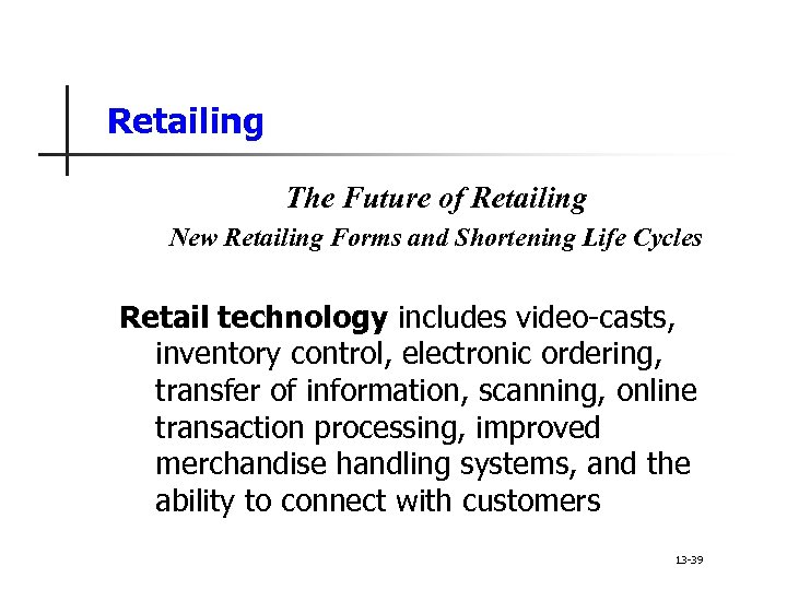 Retailing The Future of Retailing New Retailing Forms and Shortening Life Cycles Retail technology