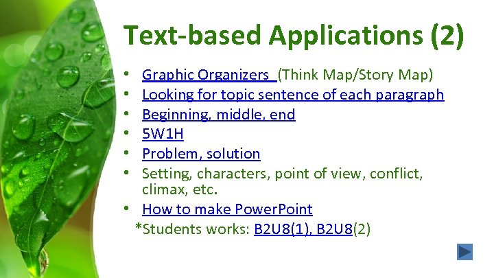 Text-based Applications (2) Graphic Organizers (Think Map/Story Map) Looking for topic sentence of each