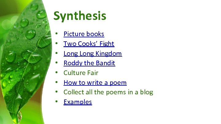 Synthesis • • Picture books Two Cooks' Fight Long Kingdom Roddy the Bandit Culture