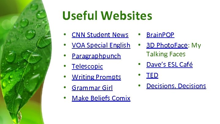 Useful Websites • • CNN Student News VOA Special English Paragraphpunch Telescopic Writing Prompts
