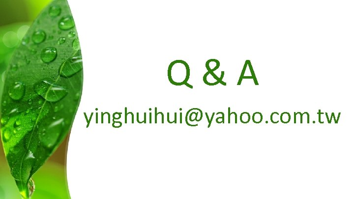 Q&A yinghuihui@yahoo. com. tw