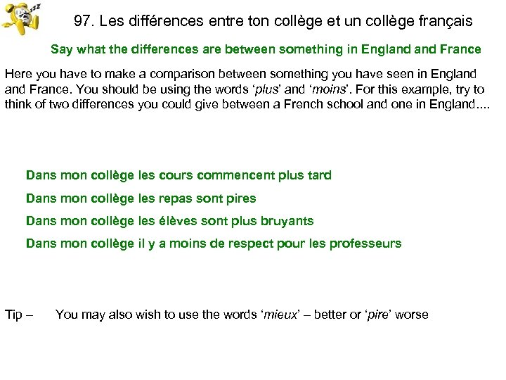 97. Les différences entre ton collège et un collège français Say what the differences