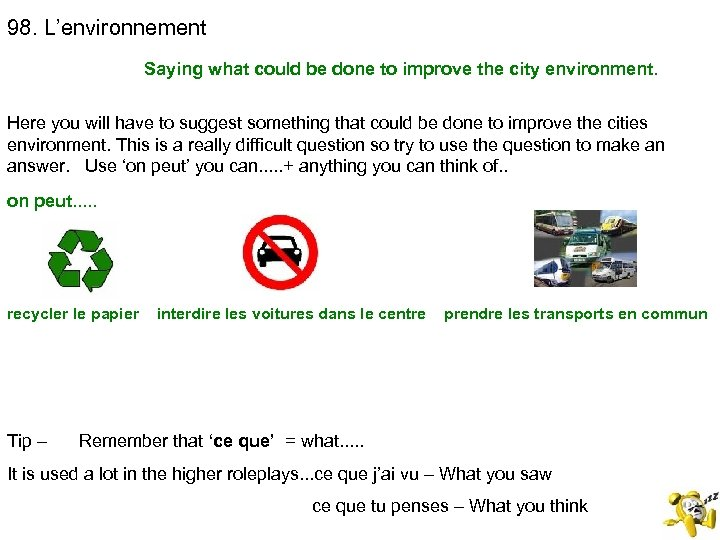 98. L'environnement Saying what could be done to improve the city environment. Here you