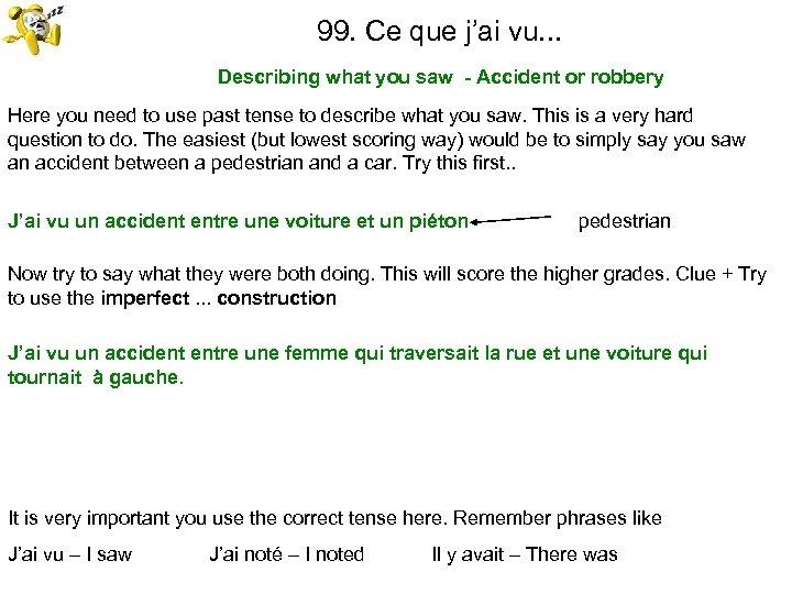 99. Ce que j'ai vu. . . Describing what you saw - Accident or
